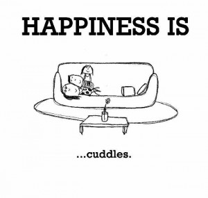Happiness is Cuddles